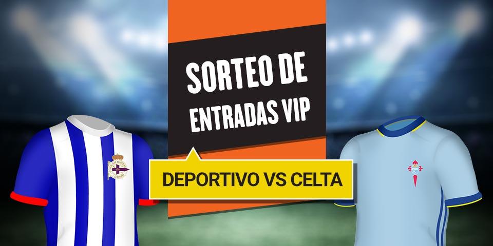 Deportivo-Celta Sorteo de Entradas VIP