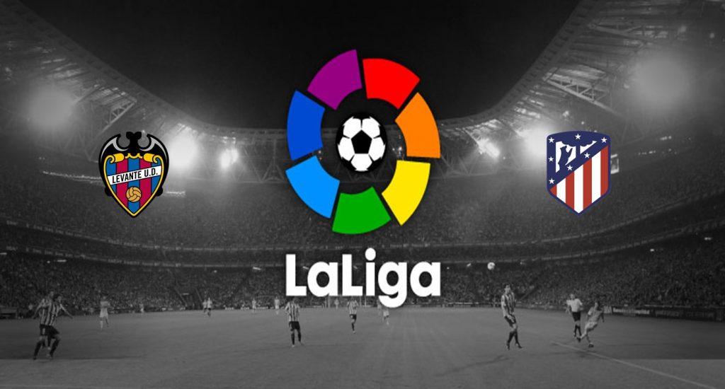 Levante v Atlético Madrid Previa, Predicciones y Pronóstico