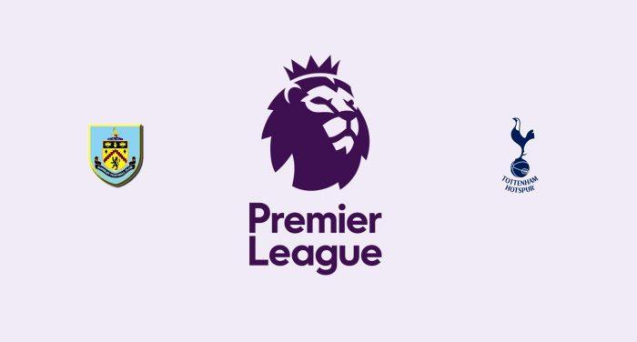 Burnley v Tottenham Previa, Predicciones y Pronóstico