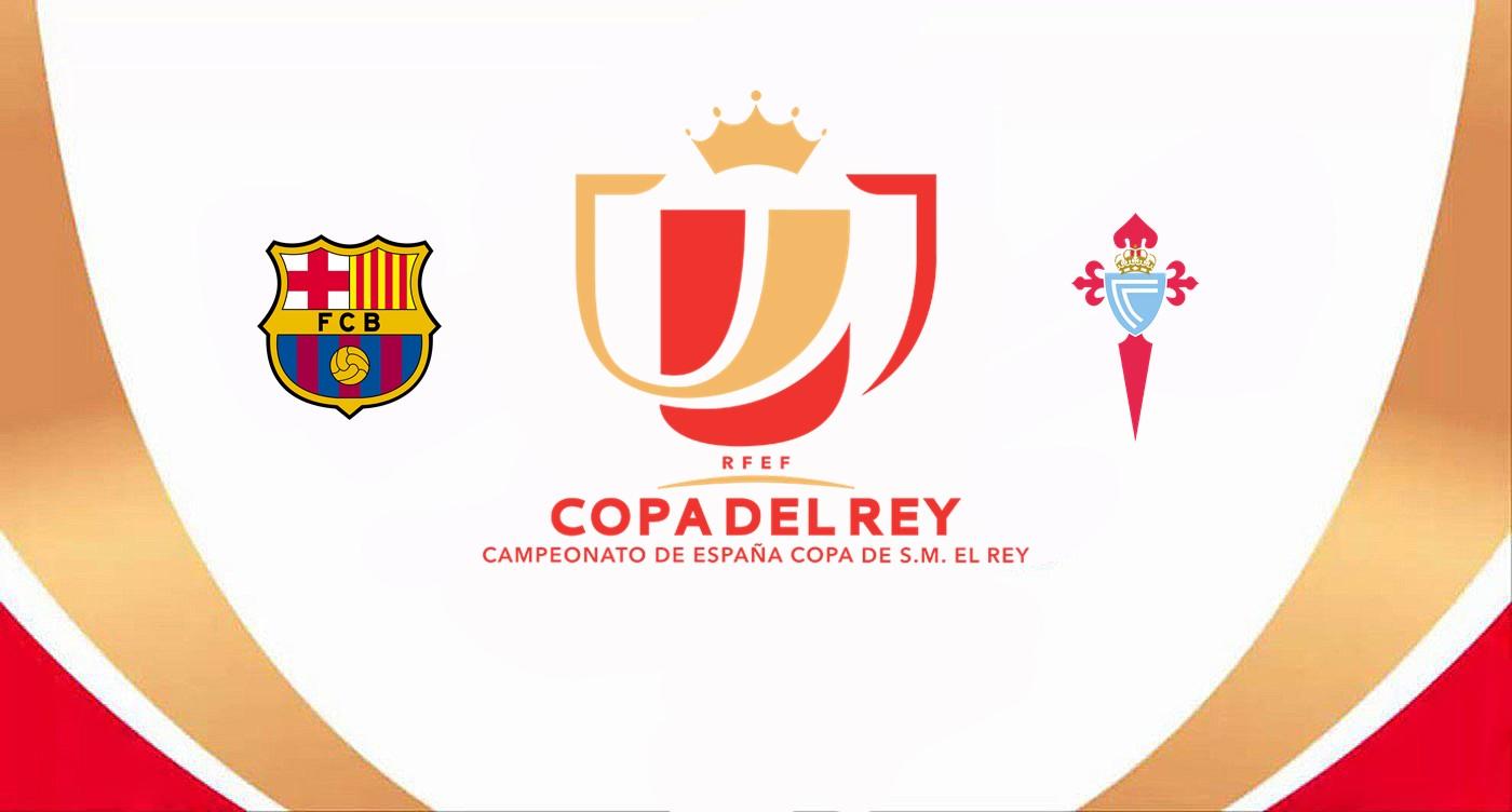 Barcelona v Celta Copa del Rey