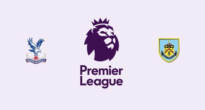 Crystal Palace v Burnley Previa, Predicciones y Pronóstico