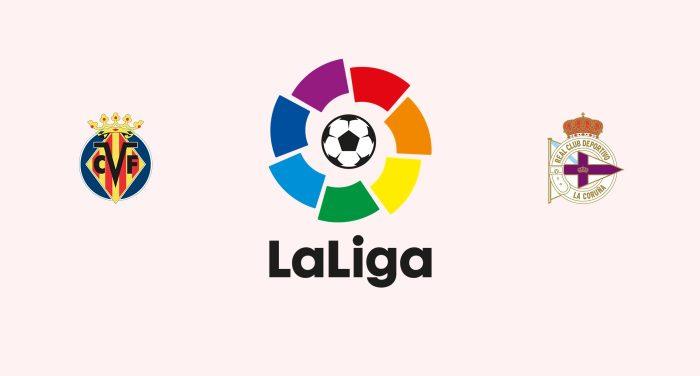 Villarreal v Deportivo La Coruña Previa, Predicciones y Pronóstico