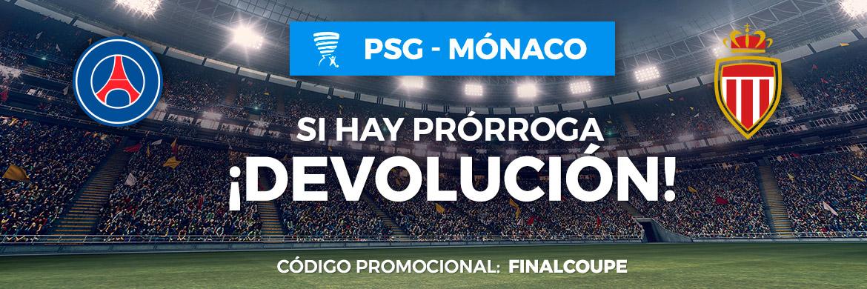 PSG v Mónaco Coupe de la Ligue promo Pastón devolución si prórroga