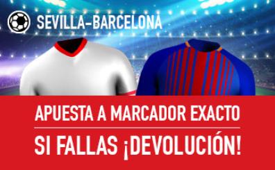 Sevilla v Barcelona promocion devolución apuesta gratis