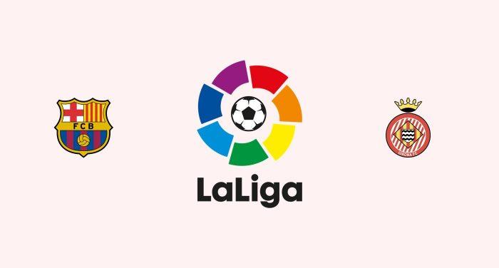 Barcelona v Girona Previa, Predicciones y Pronóstico