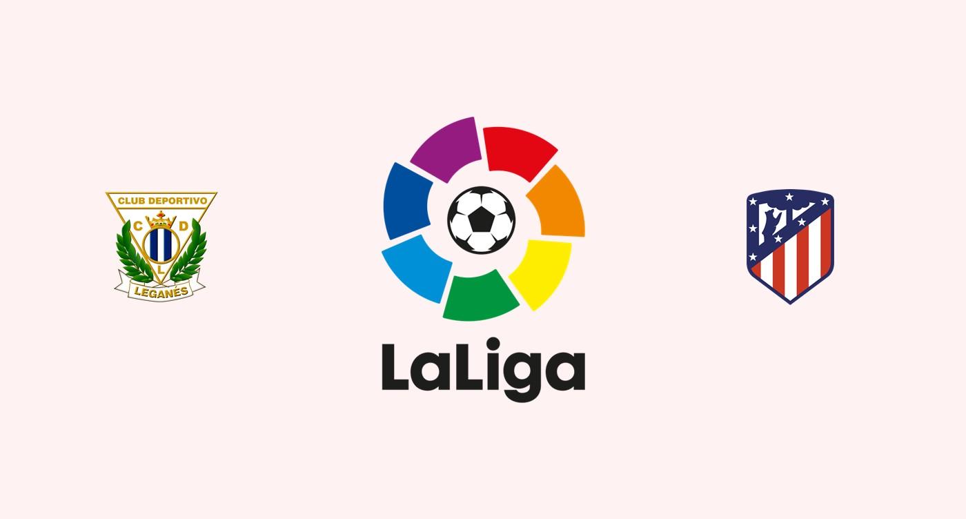 Leganés v Atlético Madrid Previa, Predicciones y Pronóstico