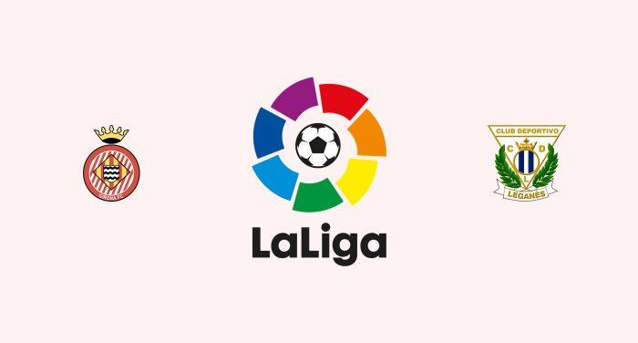 Girona v Leganés Previa, Predicciones y Pronóstico