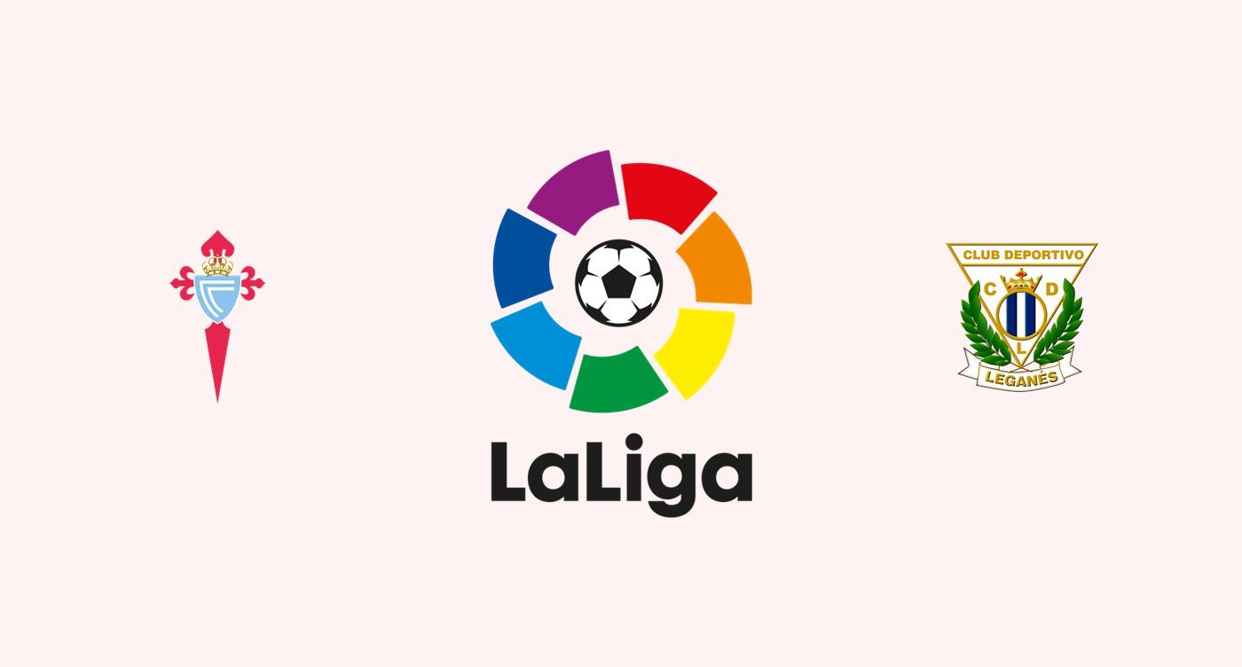 Celta Vigo v Leganés Previa, Predicciones y Pronóstico