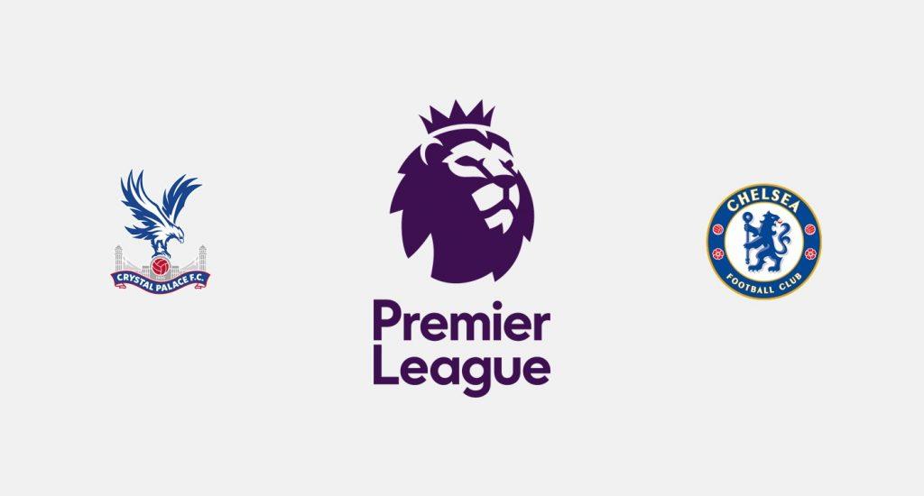 Crystal Palace vs Chelsea Previa, Predicciones y Pronóstico