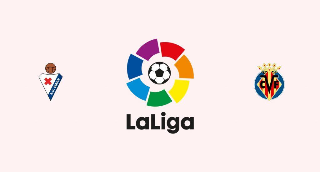 Eibar vs Villarreal Previa, Predicciones y Pronóstico