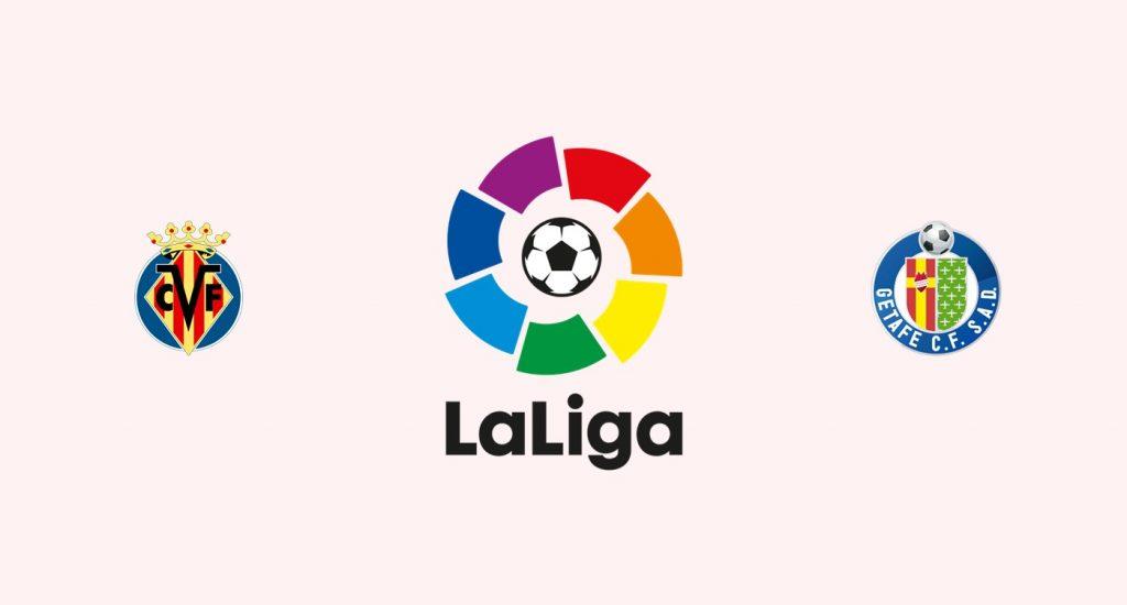 Villarreal vs Getafe Previa, Predicciones y Pronóstico