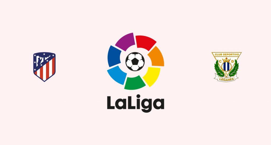 Atlético Madrid v Leganés Previa, Predicciones y Pronóstico