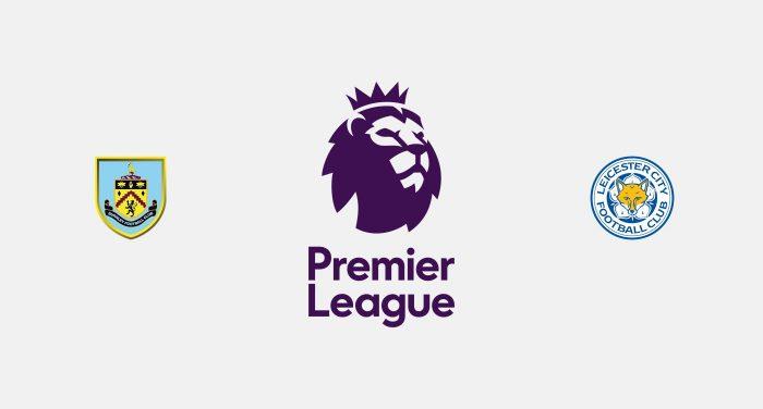 Burnley v Leicester Previa, Predicciones y Pronóstico