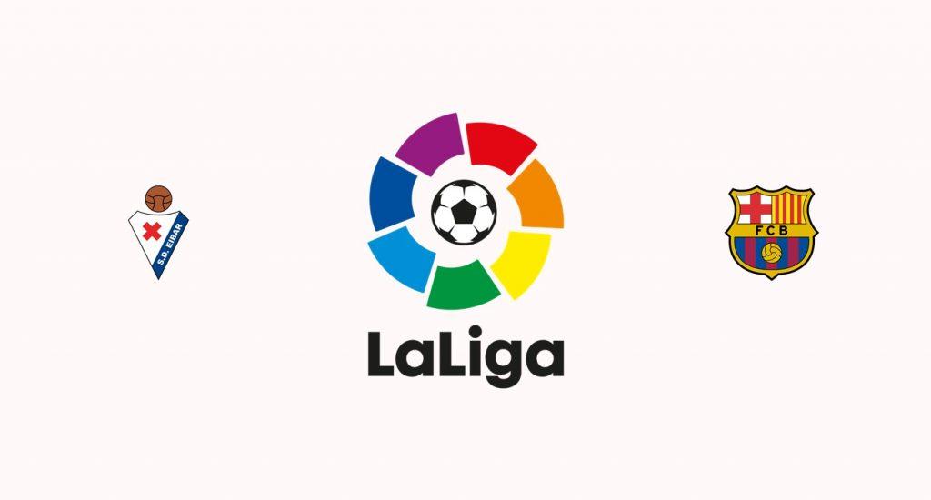 Eibar v Barcelona Previa, Predicciones y Pronóstico