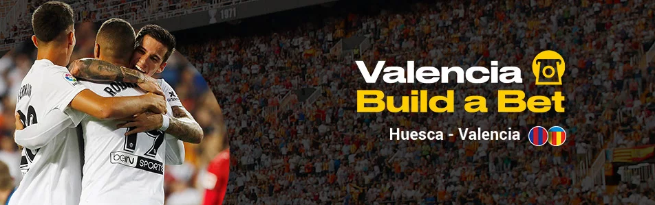 Huesca v Valencia Build a Bet Bwin