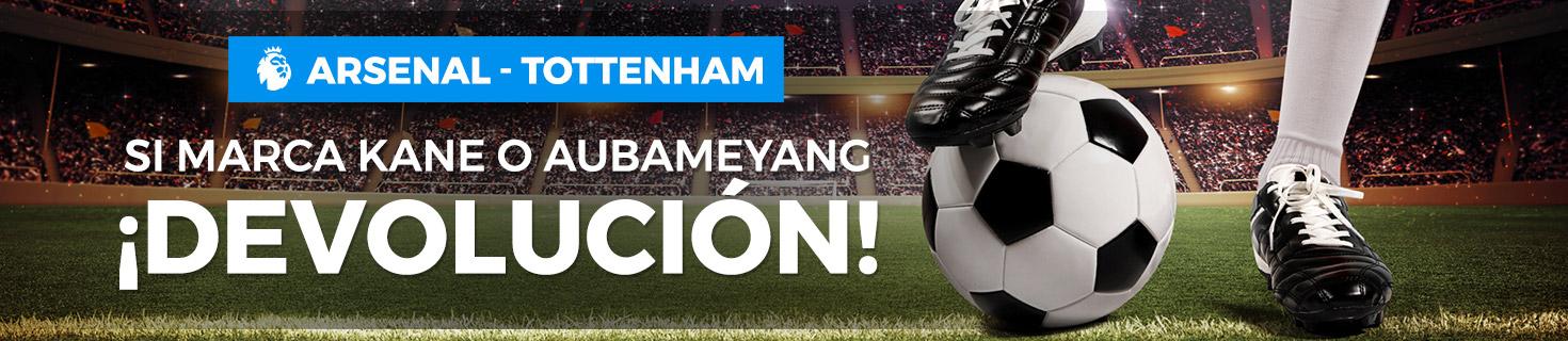 Arsenal v Tottenham Devolución si marca Kane o Aubameyang