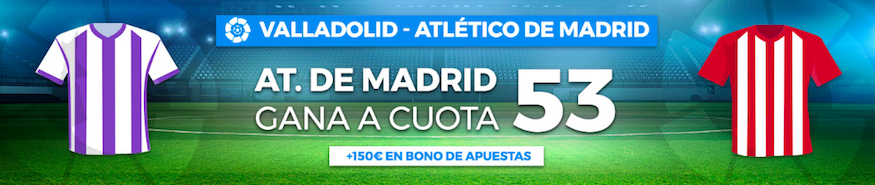 Valladolid v Atlético Madrid cuota mejorada Pastón