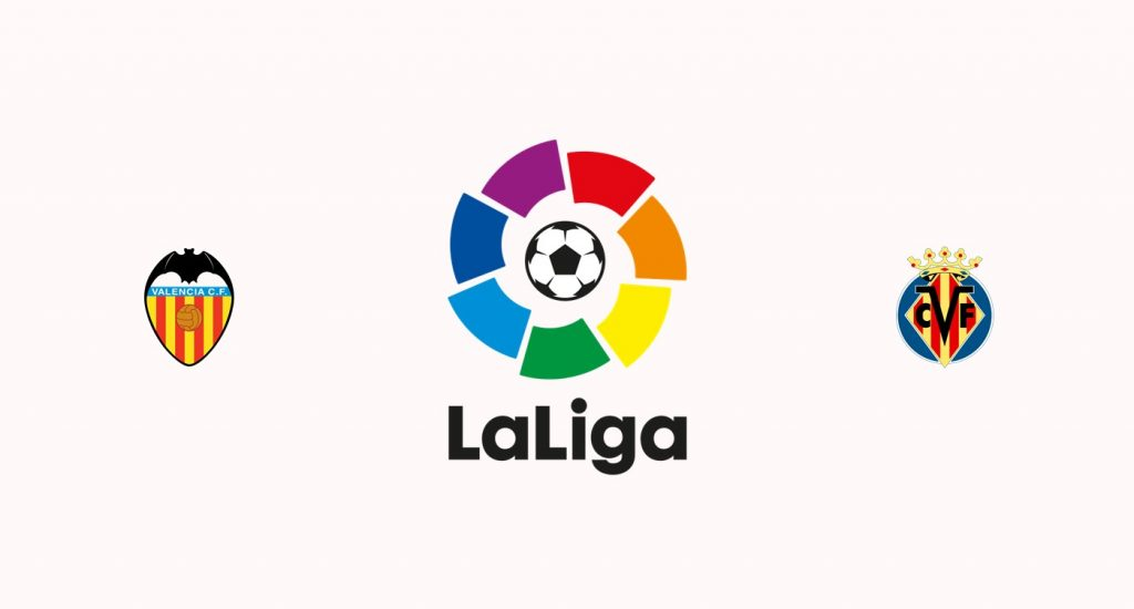 Valencia v Villarreal Previa, Predicciones y Pronóstico