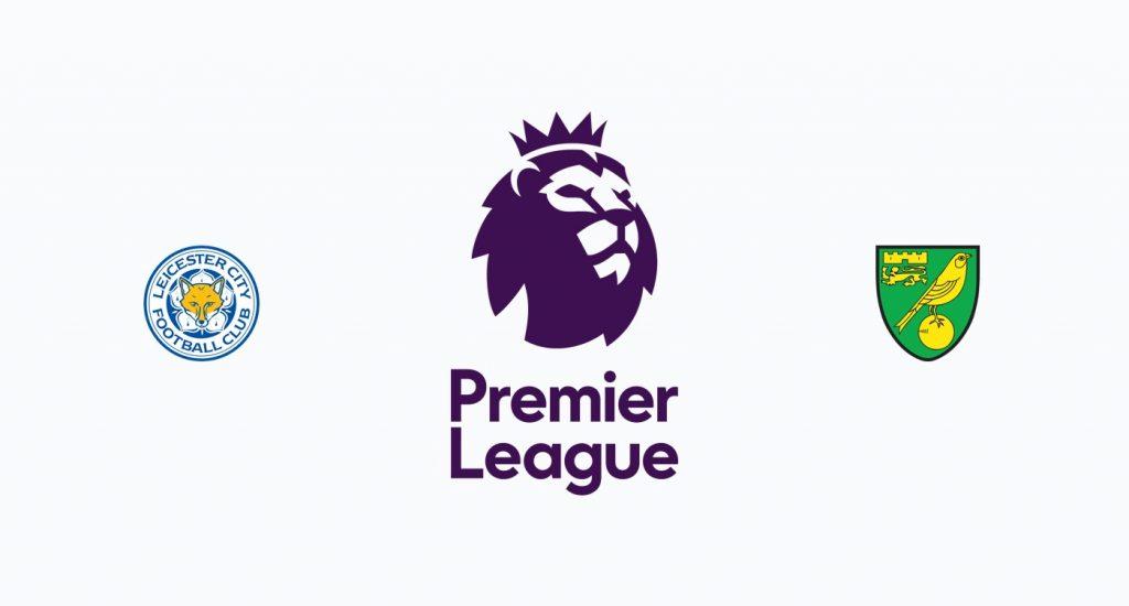 Leicester v Norwich Previa, Predicciones y Pronóstico