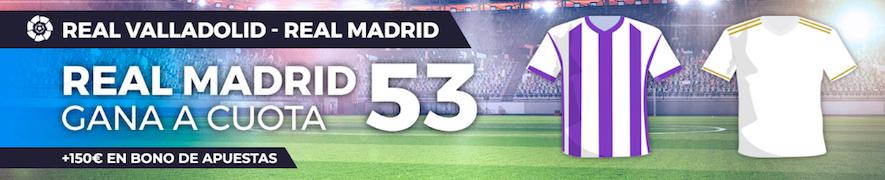 Valladolid v Real Madrid cuota mejorada Pastón