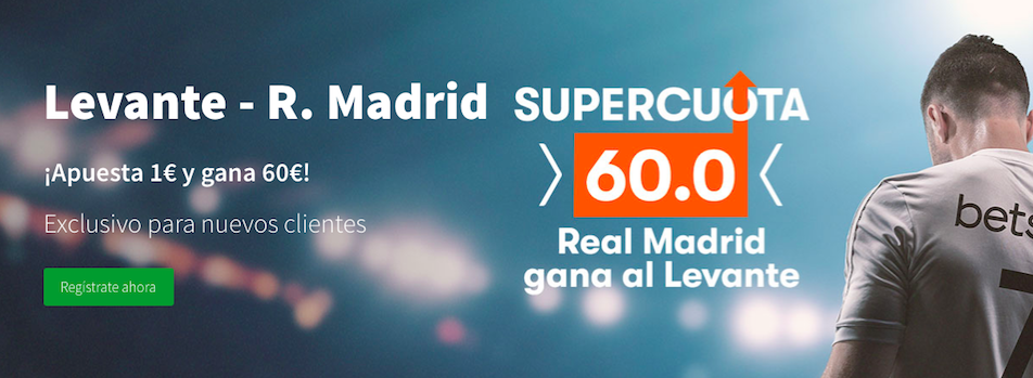 Levante v Real Madrid cuota mejorada Betsson
