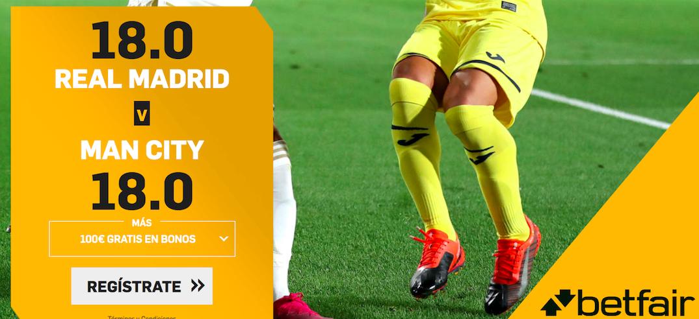 Real Madrid v Manchester City cuota mejorada Betfair