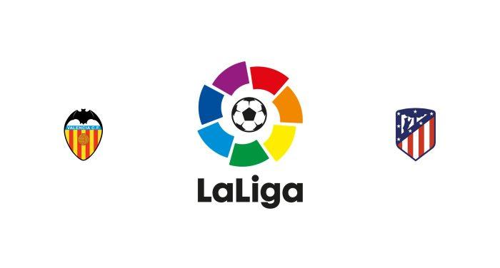 Valencia v Atlético Madrid Previa, Predicciones y Pronóstico