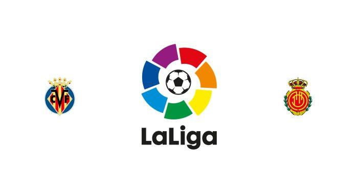 Villarreal vs Mallorca Previa, Predicciones y Pronóstico
