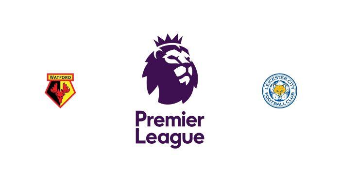 Watford vs Leicester Previa, Predicciones y Pronóstico