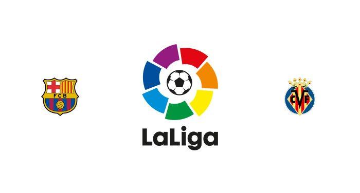 Barcelona vs Villarreal Previa, Predicciones y Pronóstico