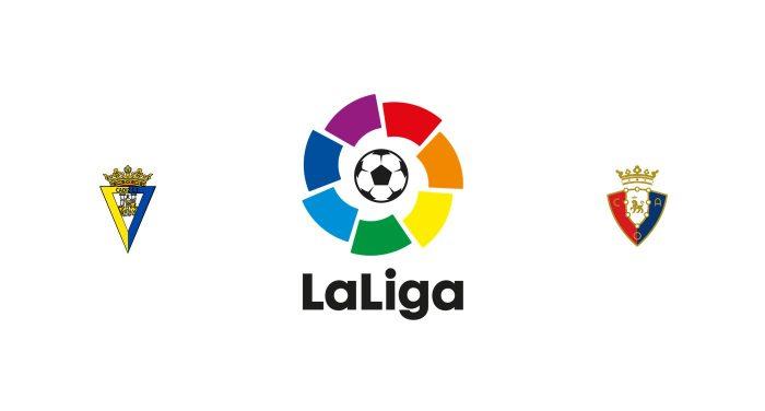 Cádiz vs Osasuna Previa, Predicciones y Pronóstico