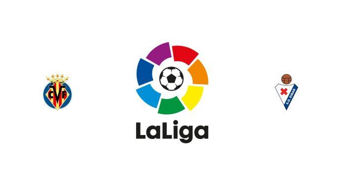Villarreal vs Eibar Previa, Predicciones y Pronóstico
