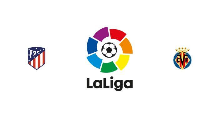 Atlético Madrid vs Villarreal Previa, Predicciones y Pronóstico