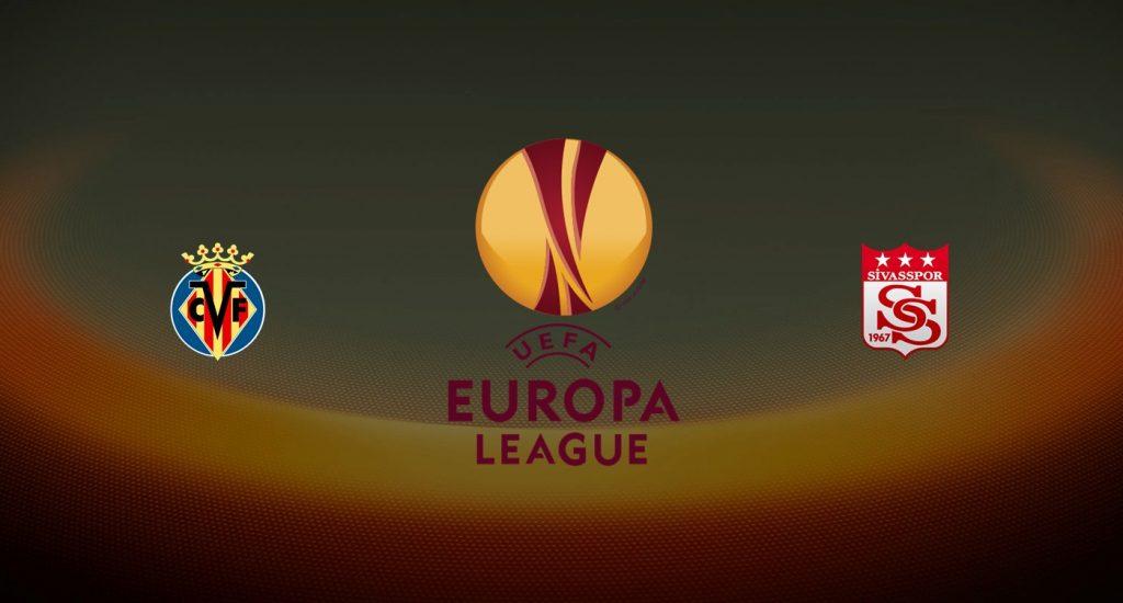 Villarreal vs Sivasspor Previa, Predicciones y Pronóstico