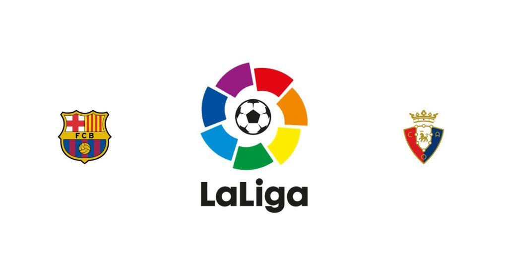 Barcelona vs Osasuna Previa, Predicciones y Pronóstico
