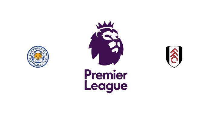 Leicester vs Fulham Previa, Predicciones y Pronóstico