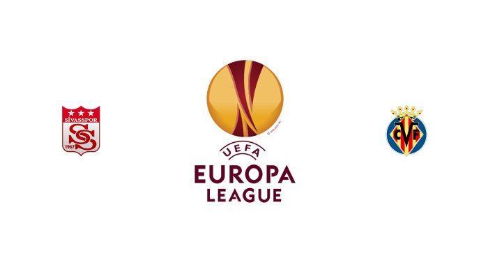 Sivasspor vs Villarreal Previa, Predicciones y Pronóstico