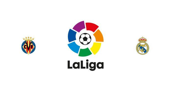 Villarreal vs Real Madrid Previa, Predicciones y Pronóstico