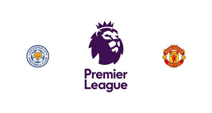 Leicester vs Manchester United Previa, Predicciones y Pronóstico