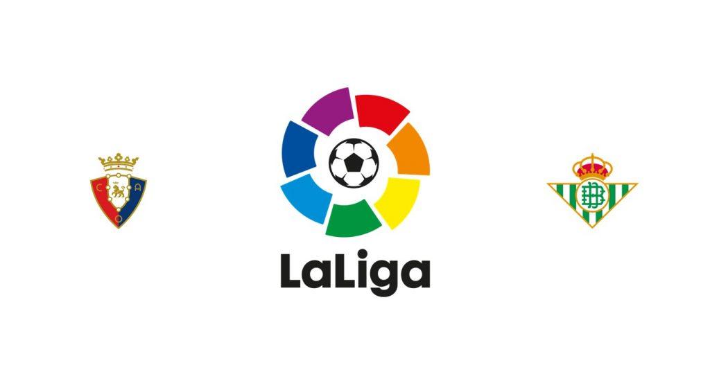 Osasuna vs Betis Previa, Predicciones y Pronóstico