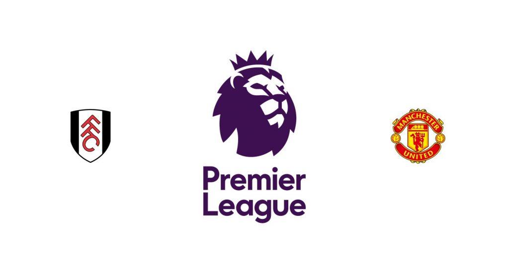 Fulham vs Manchester United Previa, Predicciones y Pronóstico