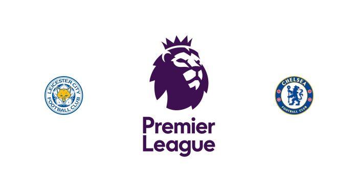Leicester vs Chelsea Previa, Predicciones y Pronóstico