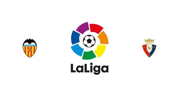 Valencia vs Osasuna Previa, Predicciones y Pronóstico