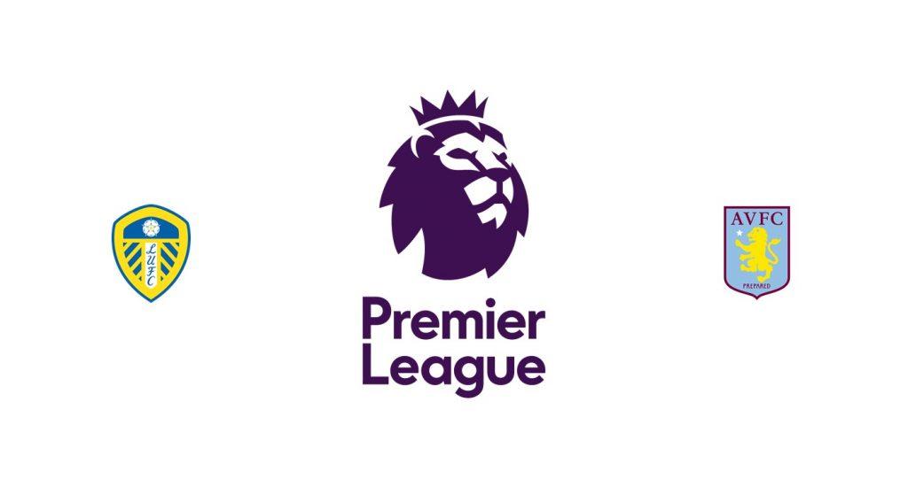 Leeds vs Aston Villa Previa, Predicciones y Pronóstico