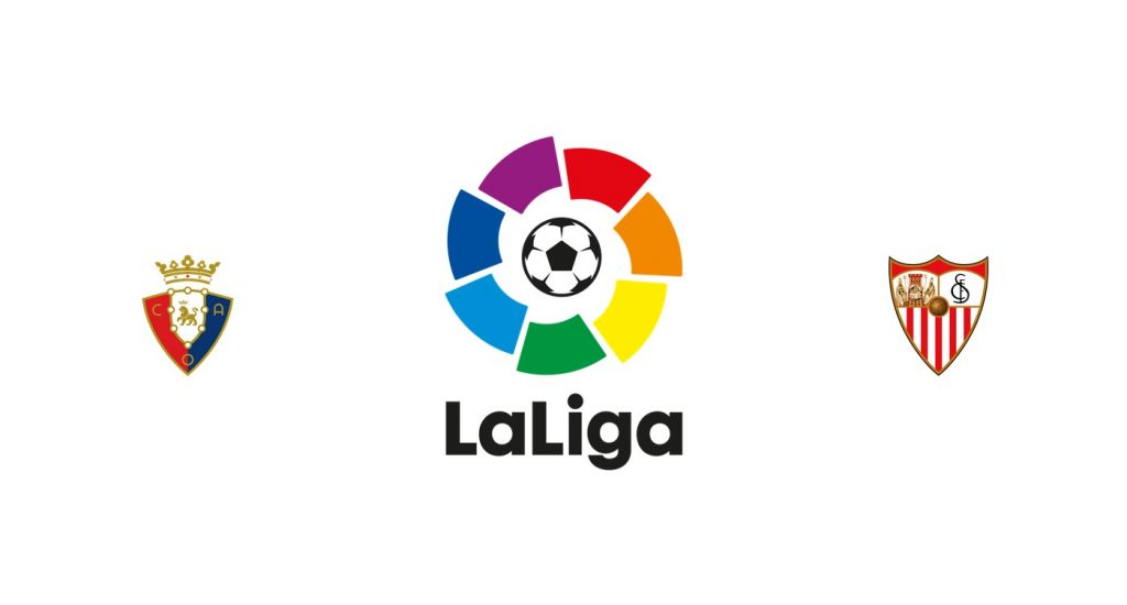 Osasuna vs Sevilla Previa, Predicciones y Pronóstico