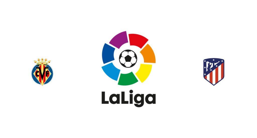 Villarreal vs Atlético Madrid Previa, Predicciones y Pronóstico