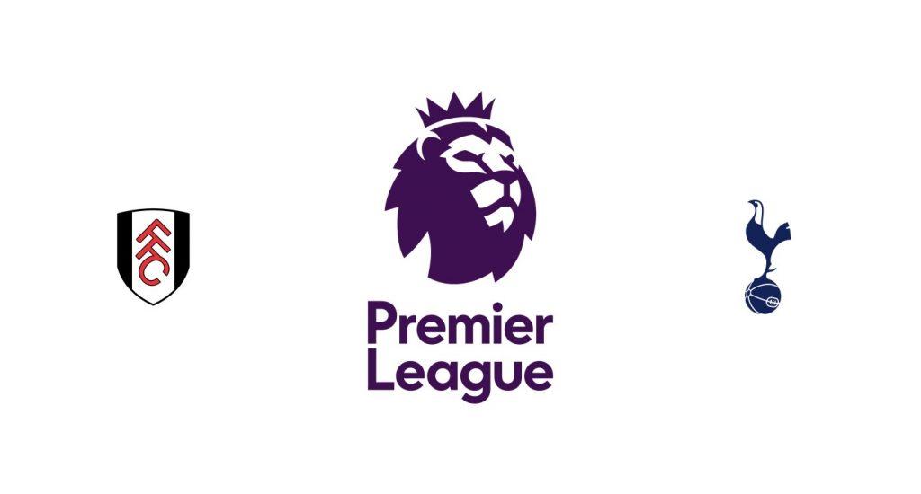 Fulham vs Tottenham Previa, Predicciones y Pronóstico