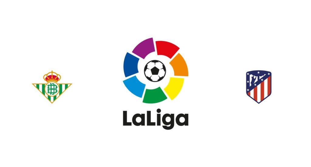 Betis vs Atlético Madrid Previa, Predicciones y Pronóstico