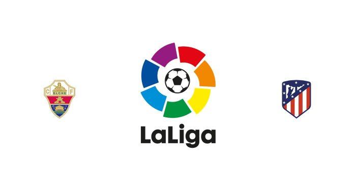Elche vs Atlético Madrid Previa, Predicciones y Pronóstico