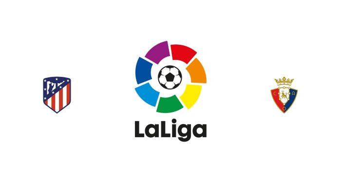 Atlético Madrid vs Osasuna Previa, Predicciones y Pronóstico